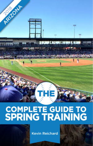 The Complete Guide to Spring Training 2018 / Arizona